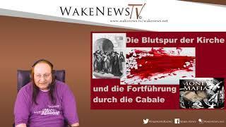Die Blutspur der Kirche und die Fortführung durch die Cabale - Wake News Radio/TV 20190730
