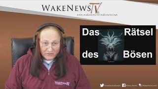 Das Rätsel des Bösen – Die Brüder des Schattens -  Wake News Radio/TV 20180327