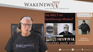 Die WELT im Zerstörungs-Modus? - Wake News Radio/TV 20200218