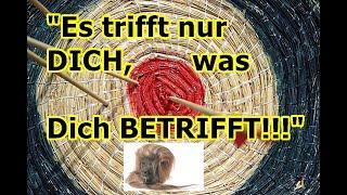"""Es trifft nur DICH, was Dich BETRIFFT!!!"" ..."