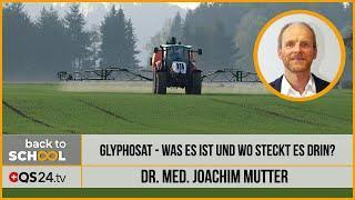 Glyphosat - wo steckt es überall drin? | Dr. med. Mutter | QS24 16.12.2019