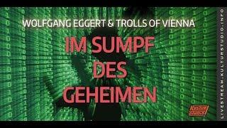 Im Sumpf des Geheimen – Wolfgang Eggert & Oliver Zumann (Trolls of Vienna)   KT 150