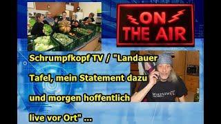 Schrumpfkopf TV / Landauer Tafel Martin von äußert sich dazu und morgen hoffentlich live -Teil 1 ...