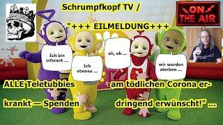 """Trailer: Schrumpfkopf TV / """"Alle Teletubbies auf Corona positiv getestet — SS = schöne Scheiße!"""" ."""