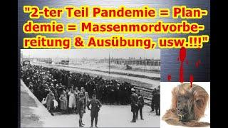 """2-ter Teil Pandemie = Plandemie = Massenmordvorbereitung & Ausübung, usw.!!!"" ..."