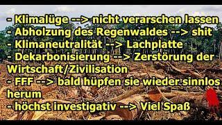 """""""Komplette Klimalüge, Regenwald wird abgeholzt, Klimaneutralität ein Hoax, FFF, usw.!!!""""..."""
