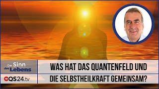 Selbstheilkraft und der Sinn des Lebens | QS24 12.11.2019