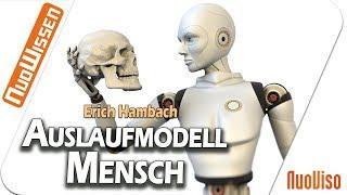 Auslaufmodell Mensch - Transhumanismus - Vortrag von Erich Hambach