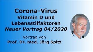 Prof. Dr. med. Jörg Spitz zum Coronavirus und Vitamin D sowie Lebensstilfaktoren