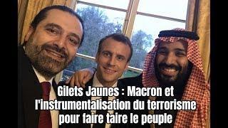 Gilets Jaunes : Macron et l'instrumentalisation du terrorisme pour faire taire le peuple