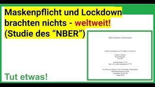 """""""Maskenpflicht und Lockdown brachten nichts, WELTWEIT"""", so die NBER Studie"""