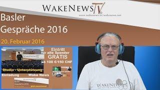 """Wake News Veranstaltung """"Basler Gespräche"""" findet am 20.02.2016 statt!"""