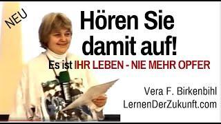 Hören Sie damit auf   Es ist IHR Leben    Nie mehr Opfer   Vera F Birkenbihl Service #11