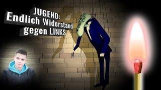 JUGEND: Endlich Widerstand gegen LINKS