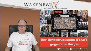 Der Unterdrückungs-STAAT gegen die Bürger - Wake News Radio/TV 20180220