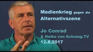 Jo Conrad - Medienkrieg gegen die Alternativszene  Schrang.TV / Bewusst.TV - 12.8.2017