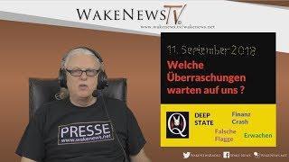 Welche Überraschungen warten auf uns? - Wake News Radio/TV 20180906