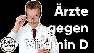 Warum sind viele Ärzte gegen Vitamin D