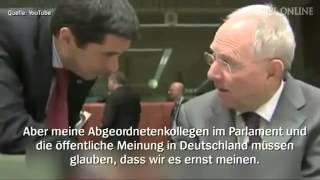 Griechenlandpoker: Schäuble heimlich gefilmt: - Vorsicht! Man glaubt uns nicht