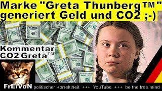 """Die Marke """"Greta Thunberg"""" generiert Geld und CO2! Kommentar zu """"Greta (TM)"""""""