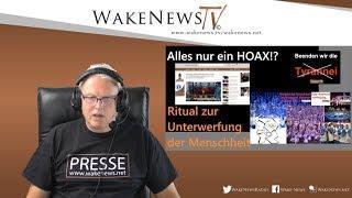 Alles nur ein HOAX!? - Ritual zur Unterwerfung der Menschheit - Wake News Radio/TV 20200423