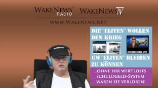 """DIE """"ELITEN"""" WOLLEN KRIEG UM """"ELITEN"""" BLEIBEN ZU KÖNNEN! Wake News Radio/TV 20150217"""
