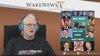 Die NWO – wie sie leibt und lebt … Wake News Radio/TV 20151126