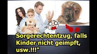 """Sorgerechtentzug, falls Kindern ungeimpft, usw.!!!"" ..."