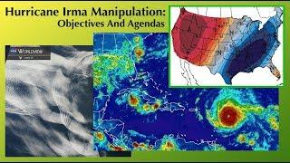 Hurricane Irma Manipulation: Objectives And Agendas ( Dane Wigington GeoengineeringWatch.org )