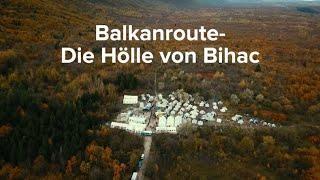 Die neue Balkanroute - Die Hölle von Bihać