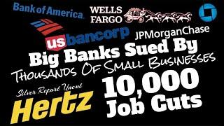 Big Banks Sued By Small Businesses For Giving Stimulus Money To Big Businesses, Hertz 10,000 Layoffs