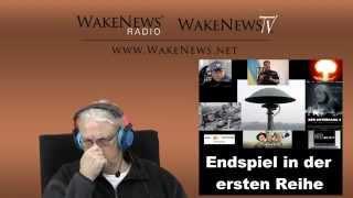 Endspiel in der ersten Reihe - Wake News Radio/TV 20150226