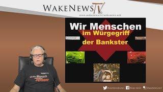 Wir Menschen im Würgegriff der Bankster - Wake News Radio/TV 20190620
