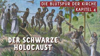 Sklavenhandel - die Blutspur der Kirche