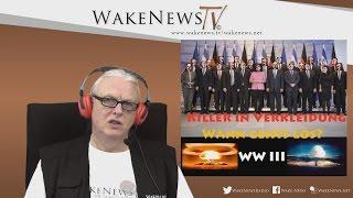 Killer in Verkleidung – Wann gehts los – WW III ? Wake News Radio/TV