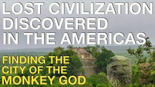 Lost City of the Monkey God // Ancient America Documentary