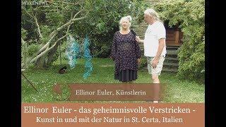 Ellinor Euler - das geheimnisvolle Verstricken - Kunst in und mit der Natur in St. Certa, Italien