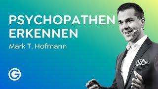 Psychopathen und Narzissten erkennen - Mark T. Hofmann