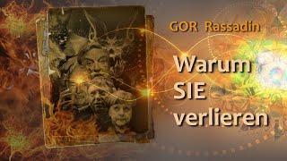 GOR Rassadin: Warum SIE verlieren