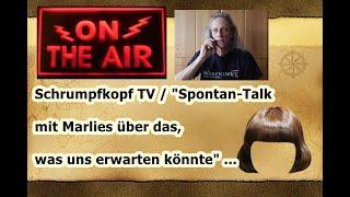 """Trailer:  SCHRUMPFKOPF TV / """"SPONTAN-TALK MIT MARLIES ÜBER DAS, WAS UNS ERWARTEN KÖNNTE"""" ..."""