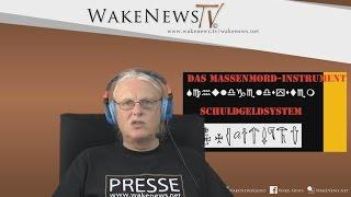 Das Massenmord-Instrument Schuldgeldsystem - Wake News Radio/TV 20150709