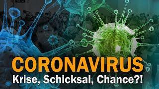 Coronavirus - Krise, Schicksal, Chance?!