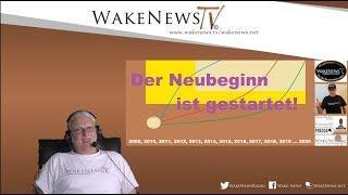 Der Neubeginn ist gestartet! Wake News Radio/TV 20191112