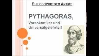 Pythagoras, Vorsokratiker und Universalgelehrter!