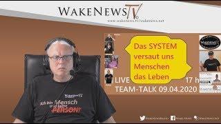 Das SYSTEM versaut uns Menschen das Leben! TEAM-TALK Wake News Radio/TV 20200409