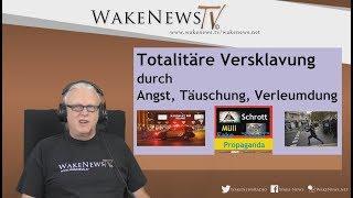 Totalitäre Versklavung durch Angst, Täuschung, Verleumdung - Wake News Radio/TV 20171003