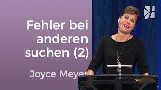 Teil 2 - Suchst du die Fehler ständig bei anderen?  Joyce Meyer – Beziehungen gelingen lassen