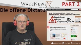Die offene Diktatur – Sondersendung – Wake News Radio/TV  Part 2 Bericht Überfall Adrian Ursache