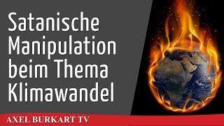 Satanische Techniken der Manipulation beim Klimawandel – Klimalüge und Lügenpresse unter der Lupe