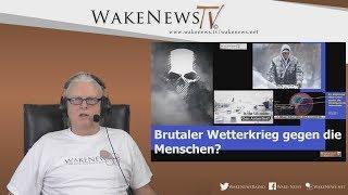 Brutaler Wetterkrieg gegen die Menschen? - Wake News Radio/TV 20190131